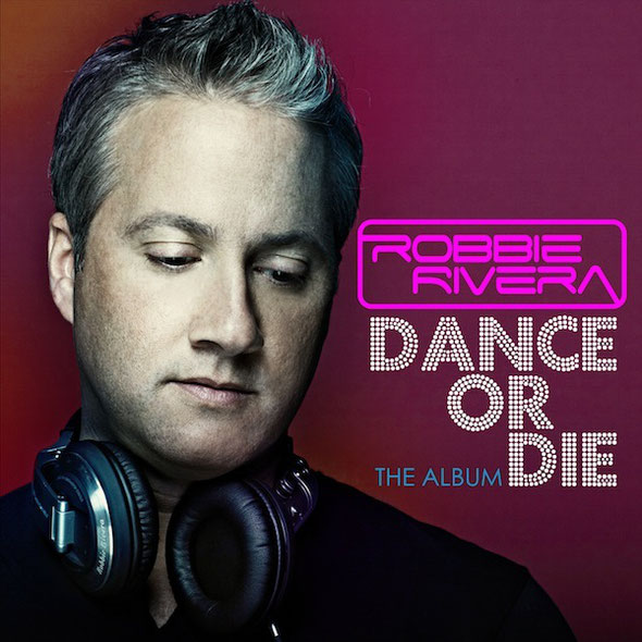 Robbie Rivera | Dance Or Die