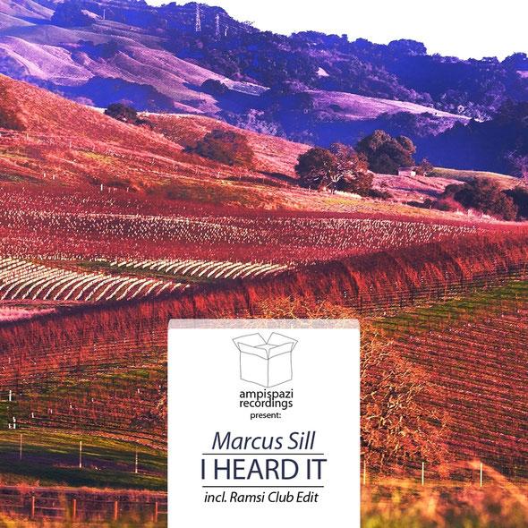 Marcus Sill – I Heard It (Ampispazi Recordings)