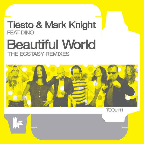Tiësto & Mark Knight Feat Dino - Beautiful World (The Ecstasy Remixes) (Toolroom Records)