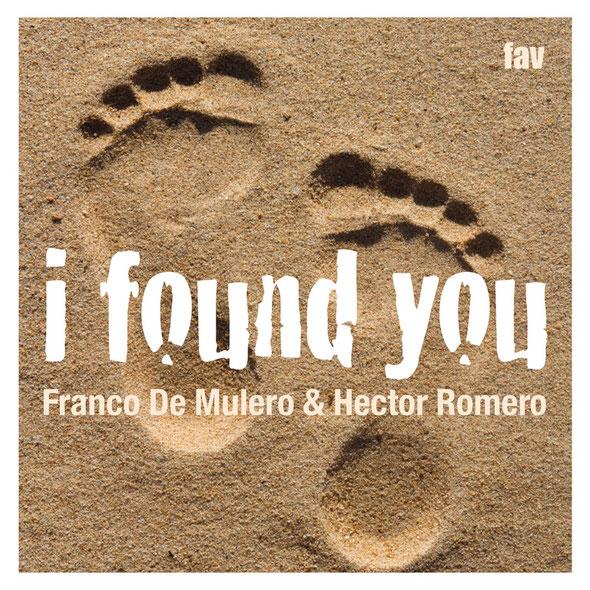 Franco De Mulero & Hector Romero - I Found You (Favouritizm)