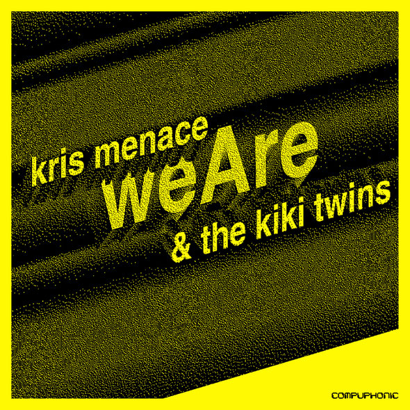 Kris Menace & The Kiki Twins | We Are