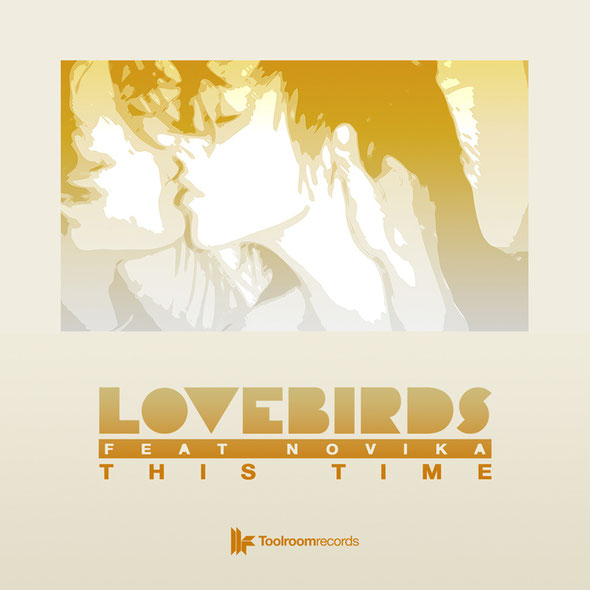 Lovebirds Feat Novika – This Time (Toolroom Records)