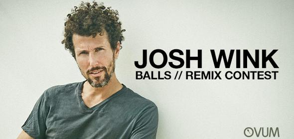 Josh Wink | Balls Remix Contest
