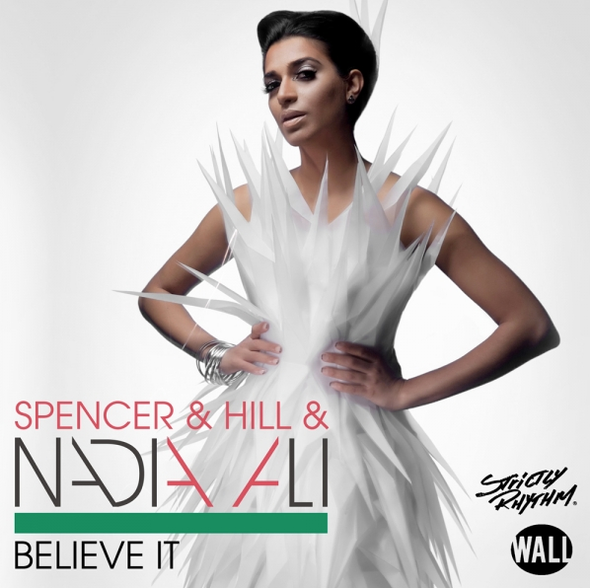 Spencer & Hill & Nadia Ali – Believe It (Remixes) (Strictly Rhythm)