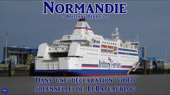 Normandie -Brittany Ferries- Dans une déclaration vidéo solennelle de LeBateaublog. (© lebateaublog 2013)