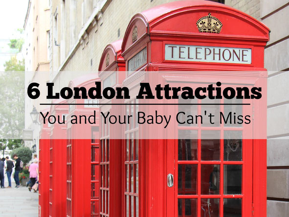 London Travel with Baby : Six London attractions your baby will love as much as you do!