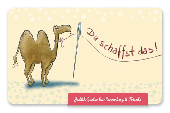 Kamel Nadelöhr - Du schaffst das! - Motivation für alle Lebenslagen - Judith Ganter Illustration und Spruch - bei Rannenberg & Friends