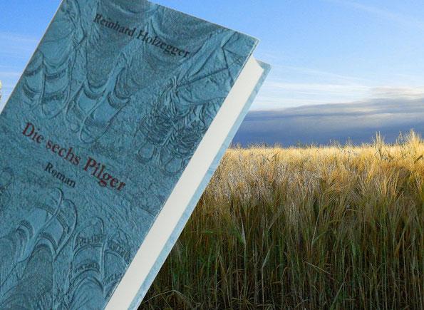 Die sechs Pilger - Roman von Reinhard Holzeger - Tirom Verlag