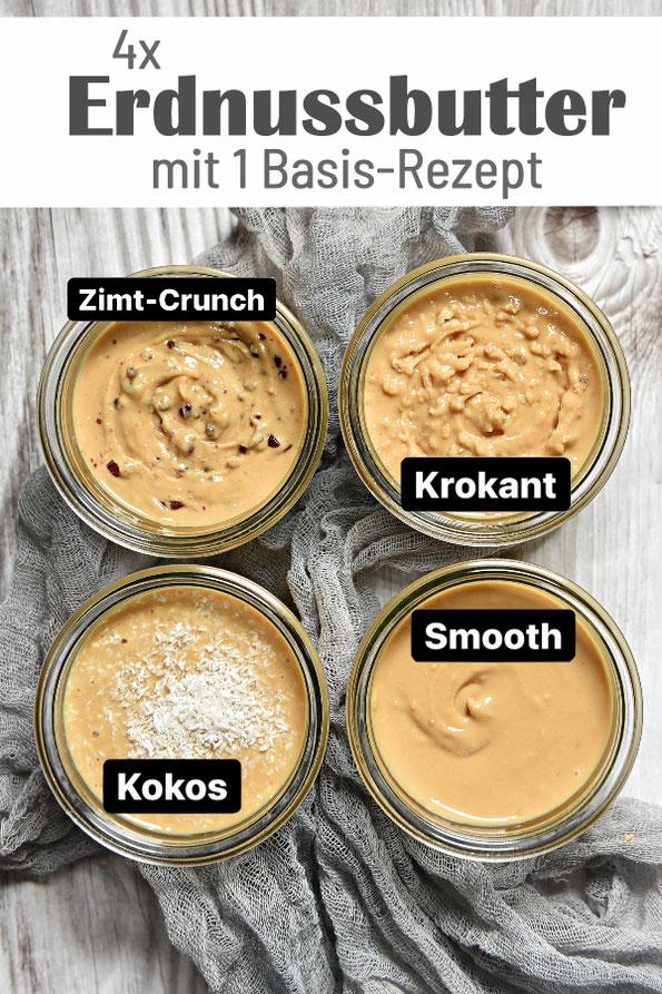 Erdnussbutter 4 x anders: mit Zimt-Crunch, Krokant, Kokos oder klassisch smooth mit einem Hauch Salz, Thermomix, vegan, Brotaufstrich, Erdnussmus selbst gemacht