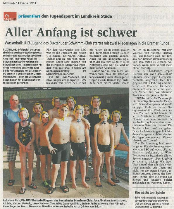 Buxtehuder Tageblatt vom 13.02.2013. Aller Anfang ist schwer. Wasserball U13-Jugend des Buxtehuder Schwimm-Club startet mit zwei Niederlagen in die Bremer Runde, Buxtehude Wasserball