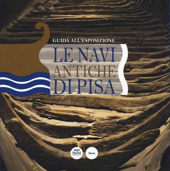 Catalogo del Museo delle Navi Antiche di Pisa, a cura di Pacini Editore