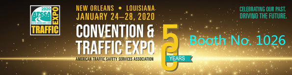 2020 ATSSA Annual Convention & Traffic Expo,Booth No.1026, Jan.24-28, New Orleans,USA