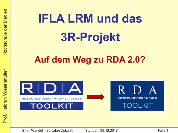 """Folien zum Vortrag """"IFLA LRM und das 3R-Projekt - auf dem Weg zu RDA 2.0?"""""""