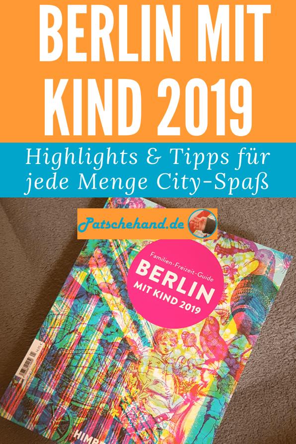 """Grafik für Pinterest oder zum Teilen rund um """"Berlin mit Kind 2019"""" entdecken auf Mama-Blog Patschehand.de."""