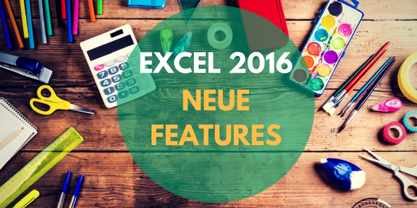 Excel 2016 neue Features