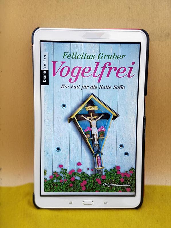 Vogelfrei von Felicitas Gruber - Die Kalte Sofie Teil 2