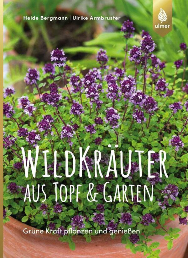 """Buchtipp: """"Wildkräuter aus Topf & Garten""""  Neu erschienen beim Verlag Eugen Ulmer. Bildnachweis: Eugen Ulmer KG, Fotograf: Frank Hecker, Naturfoto"""