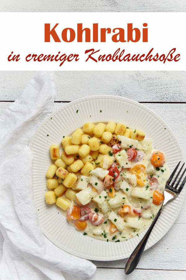 Kohlrabi in cremiger Knoblauchsoße, wahlweise mit Tomaten, dazu Kartoffeln, Gnocchi oder Schupfnudeln, vegan möglich, vegetarisch, Mittagessen, Familienküche, schnell und einfach, Thermomix