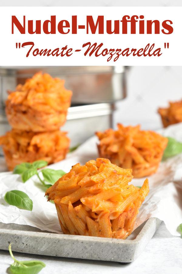 Nudel Muffins Tomate Mozzarella, mit Mini Penne, Käse-Tomaten-Soße, im Ofen gebacken, Thermomix, Schulsnack, Lunch Box, Buffet