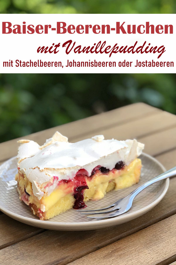 Baiser Beeren Kuchen mit Vanillepudding, mit Stachelbeeren, Johannisbeeren oder Jostabeeren, Thermomix Rezept, Sommerkuchen, süß trifft säuerlich