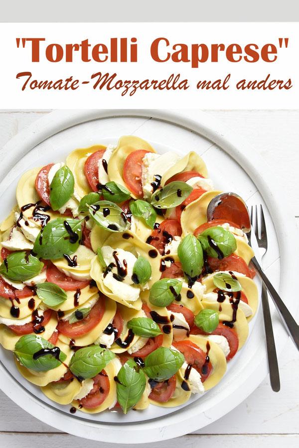 Tortelli Caprese, Tomate Mozzarella mal anders, mit gefüllten Nudeln, für ein kaltes Buffet, Abschiedsfeier, Schulbuffet, Geburtstagsbuffet, Hochzeitsbuffet, vegetarisch