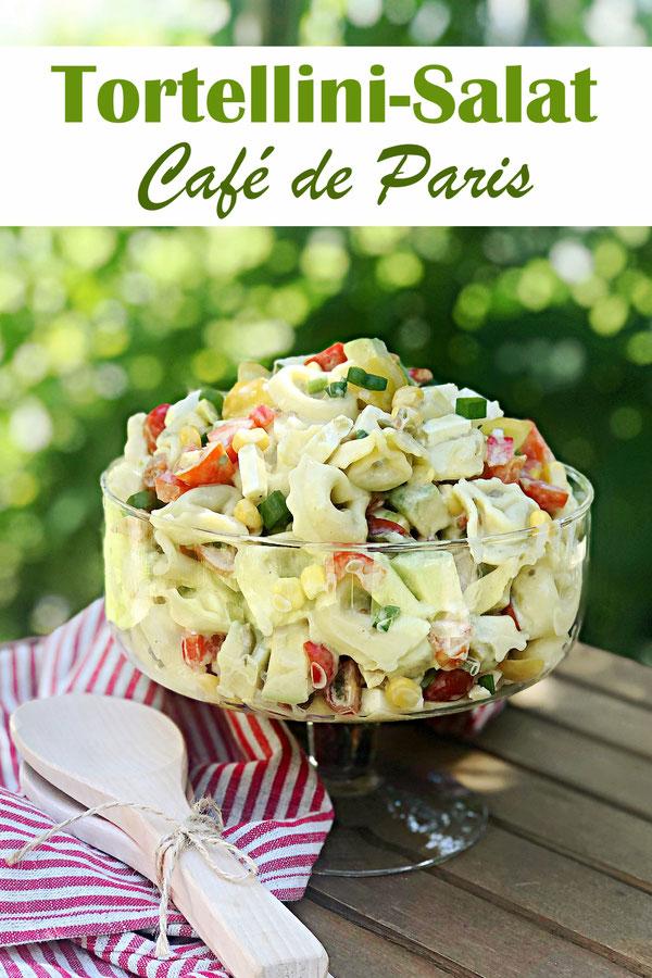 Tortellini Salat mit Café de Paris Gewürzmischung im Dressing, vegetarisch, Sommersalat, Beilage zum Grillen, Partysalat, Nudelsalat mal anders