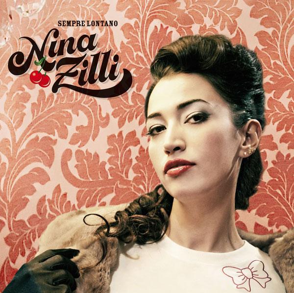 Nina Zilli – Sempre Lontano (2010 Unversal)