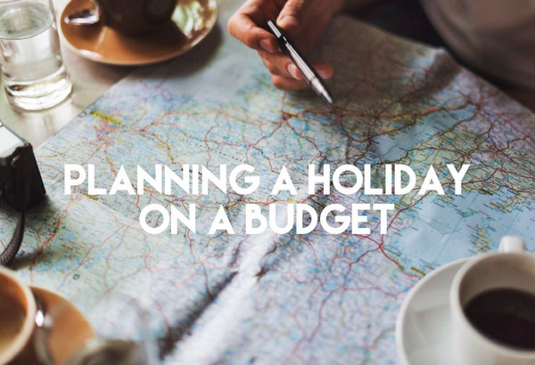 Budget Holiday, holiday planning, planning a holiday, cheap travel, travel cheap, budget getaway, planning on a budget