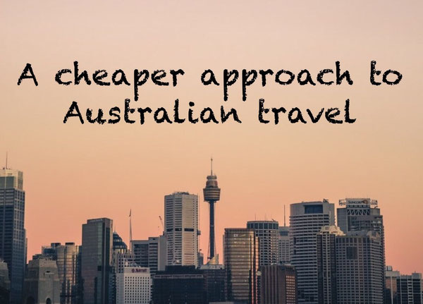 cheap way to travel, cheaper australian travel, cheap holiday, vanlife, travel for less, budget, spend less to live, save money on travel, travel forless,