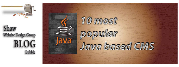 Welcome to Shaw's list of the 10 Most Popular Java based CMS