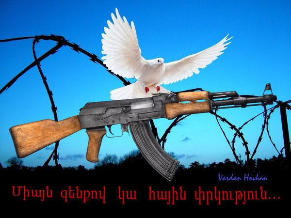 «  Միայն   զենքով   կա   հային    փրկություն: »   Խրիմյան  Հայրիկ