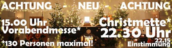 EINLADUNG zur Mette oder Vorabendmesse: MAXIMAL jeweils 130 Personen - leider!