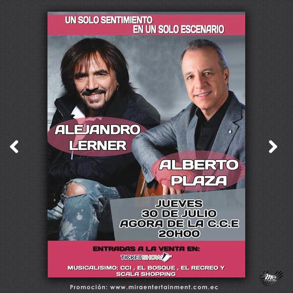 UN SOLO SENTIMIENTO, UN SOLO ESCENARIO ALEJANDRO LERNER Y ALBERTO PLAZA JUEVES 30 DE JULIO - QUITO - AGORA DE LA CASA DE LA CULTURA ENTRADAS A LA VENTA EN TICKETSHOW MUSICALISIMO: CCI - C.C. EL BOSQUE - C.C. EL RECREO - C.C. SCALA SHOPING