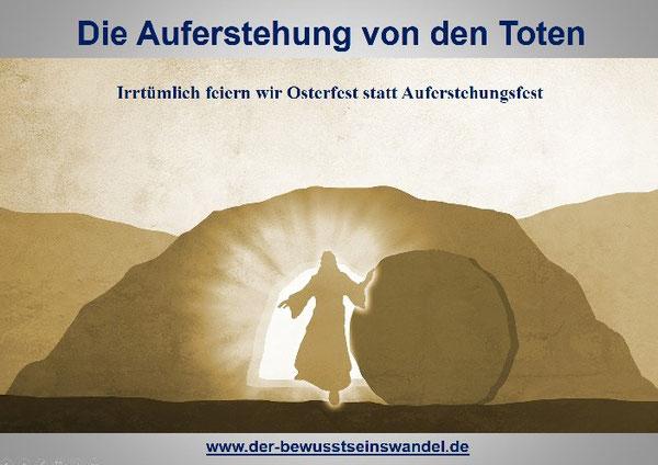Die Auferstehung Jesu Christi ist das größte Ereignis der Weltgeschichte und darüber hinaus
