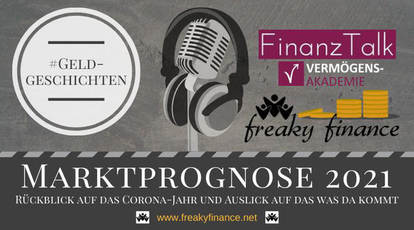 freaky finance, FinanzTalk, Marktprognose 2021
