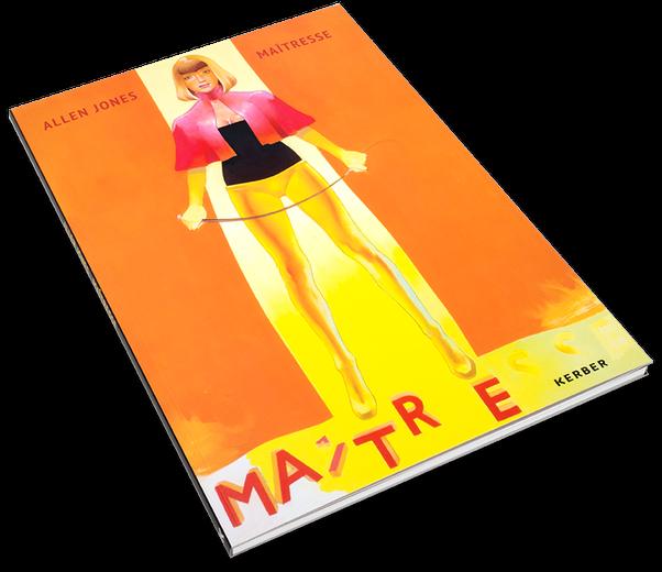 Allen Jones, Maitesse, Cover, Buch, Book, Katalog, Catalogue, Layout, Gestaltung, Buchgestaltung, Typografie, Typography, claasbooks, Claas Möller