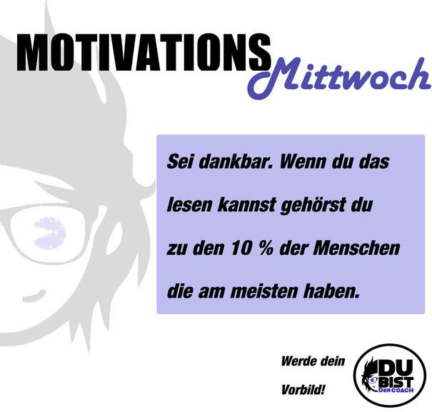 Motivation Vorbild Coach Danke Dankbarkeit Mittwoch Demut Reichtum Besitz Geld Macht