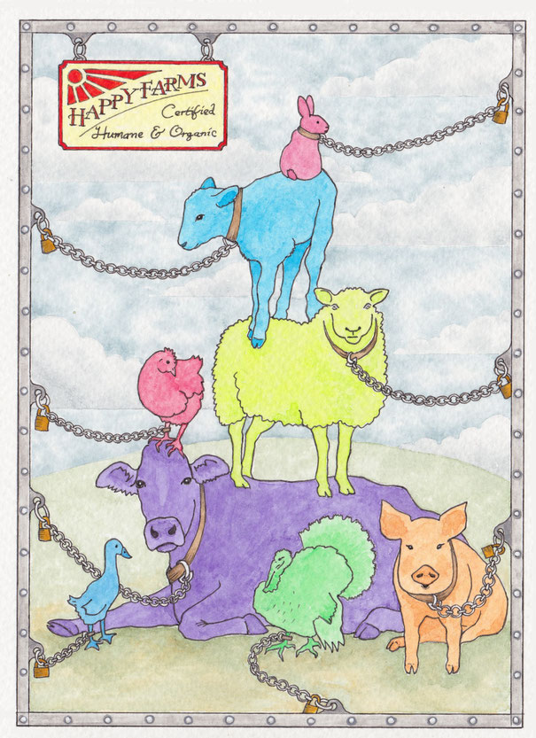 Colourful farm animals. Chained up under a sign reading Happy Farms. The Humane Myth.
