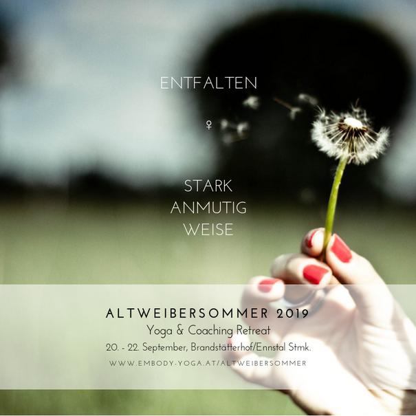 Altweibersommer 2019 ~ Yoga & Coaching Retreat | 20.-22.9.2019 | Brandstätterhof, Ennstal/Steiermark