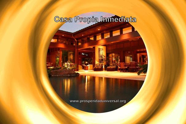 CASA PROPIA INMEDIATA - PROSPERIDAD UNIVERSAL CÓDIGOS SAGRADOS 52574 Y 2080 - EJERCITACIÓN GUIADA DE ACTIVACIÓN CON AFIRMACIONES PODEROSAS- www.prosperidaduniversal.org