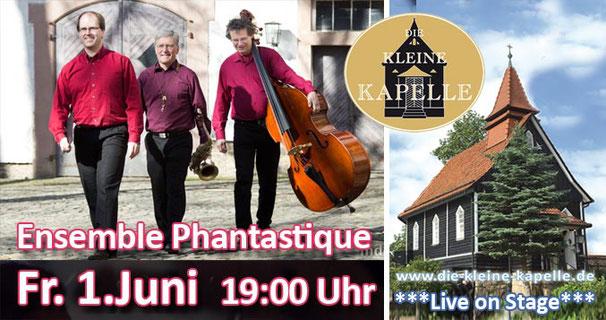 Zum Jubiläum der kleinen Kapelle - Ensemble Phantastique am Freitag, 1. Juni um 19 Uhr
