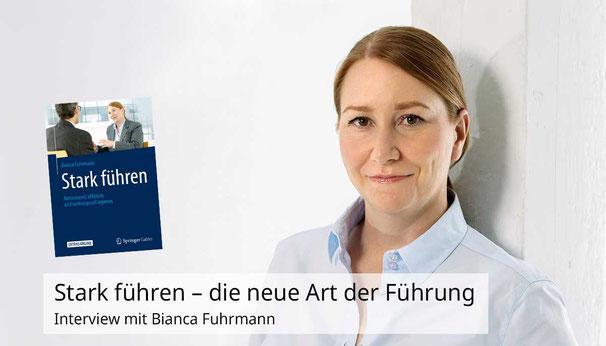 """Interview mit Bianca Fuhrmann zu ihrem neuen Buch """"Stark führen: Aktivierend, effizient und wirkungsvoll agieren"""""""