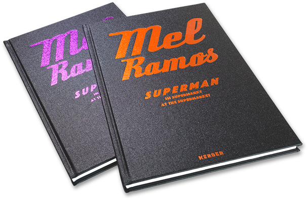 Mel Ramos, Superman im Supermarkt, Superman t the Supermarket, Cover, Buch, Book, Katalog, Catalogue, Layout, Gestaltung, Buchgestaltung, Typografie, Typography, claasbooks, Claas Möller
