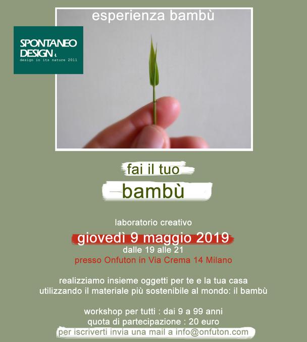 Onfuton e SpontaneoDesign ancora una volta insieme:  giovedì 9 maggio costruiamo con il bambù  Workshop Esperienza-Bambù
