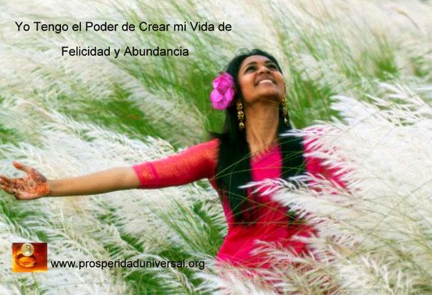 LEY DE ATRACCIÓN - YO TENGO EL PODER DE CREAR MI VIDA DE FELICIDAD Y ABUNDANCIA - PROSPERIDAD UNIVERSAL -www.prosperidaduniversal.org