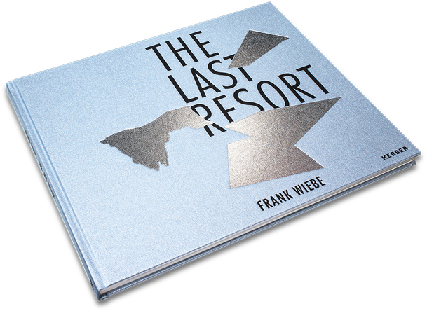 Frank Wiebe, The Last Resort, Cover, Buch, Book, Katalog, Catalogue, Layout, Gestaltung, Buchgestaltung, Typografie, Typography, claasbooks, Claas Möller