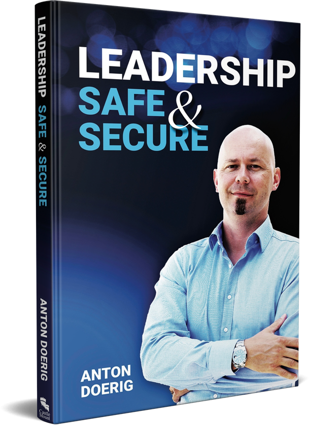 The New Book by Anton Doerig for Entrepreneurs, Executives and Managers: Leadership. Safe & Secure.