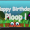 """Happy Birthday, Ploop!""."