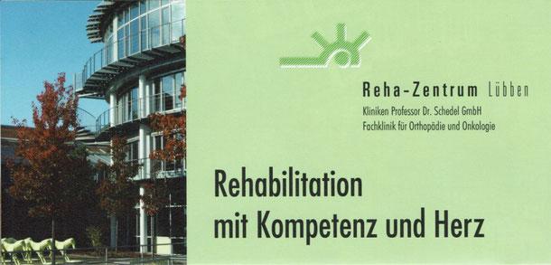 Quelle: Ausgesuchtes Prospektmaterial und Auszüge der Website des Reha-Zentrums Lübben und private Fotos
