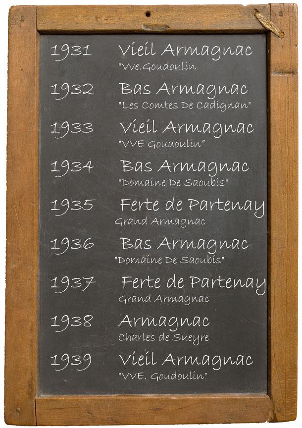 """1931Vieil Armagnac """"Vve.Goudoulin 1932 Bas Armagnac """"Les Comtes De Cadignan"""" 1933 Vieil Armagnac """"VVE Goudoulin 1934 Bas Armagnac """"Domaine De Saoubis"""" 1935Ferte de Partenay Grand Armagnac 1936 Bas Armagnac """"Domaine De Saoubis"""" 1937 Ferte de Partenay Grand"""